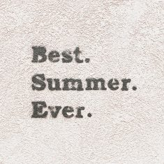 Best. Summer. Ever.